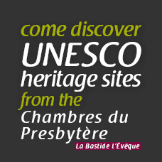 Come discover UNESCO heritage sites from the Gîtes du Presbytère
